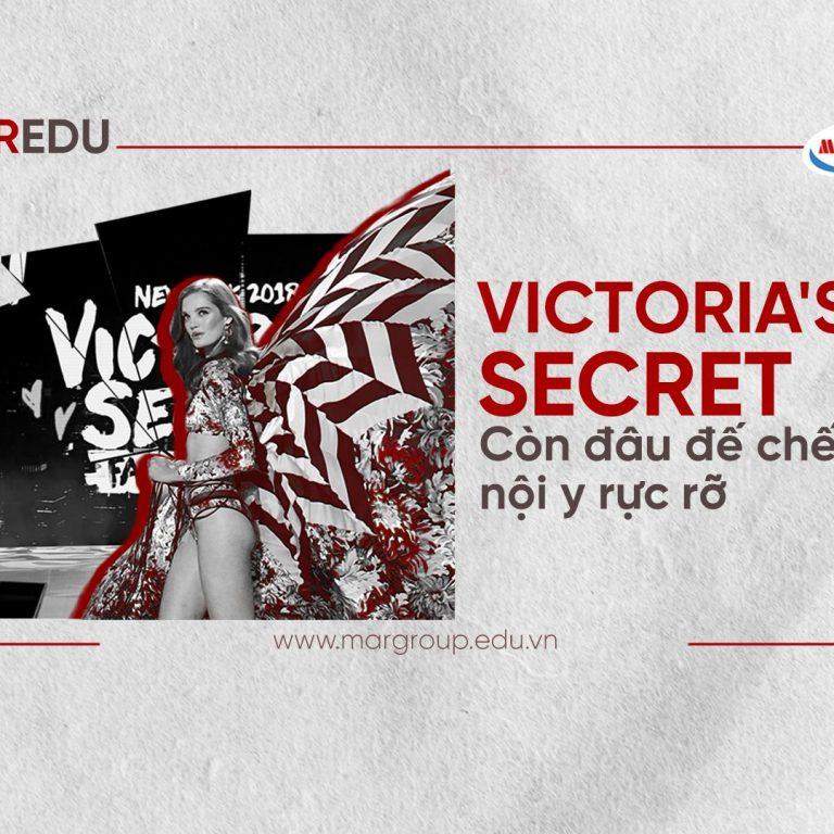 VICTORIA'S SECRET – CÒN ĐÂU ĐẾ CHẾ NỘI Y RỰC RỠ